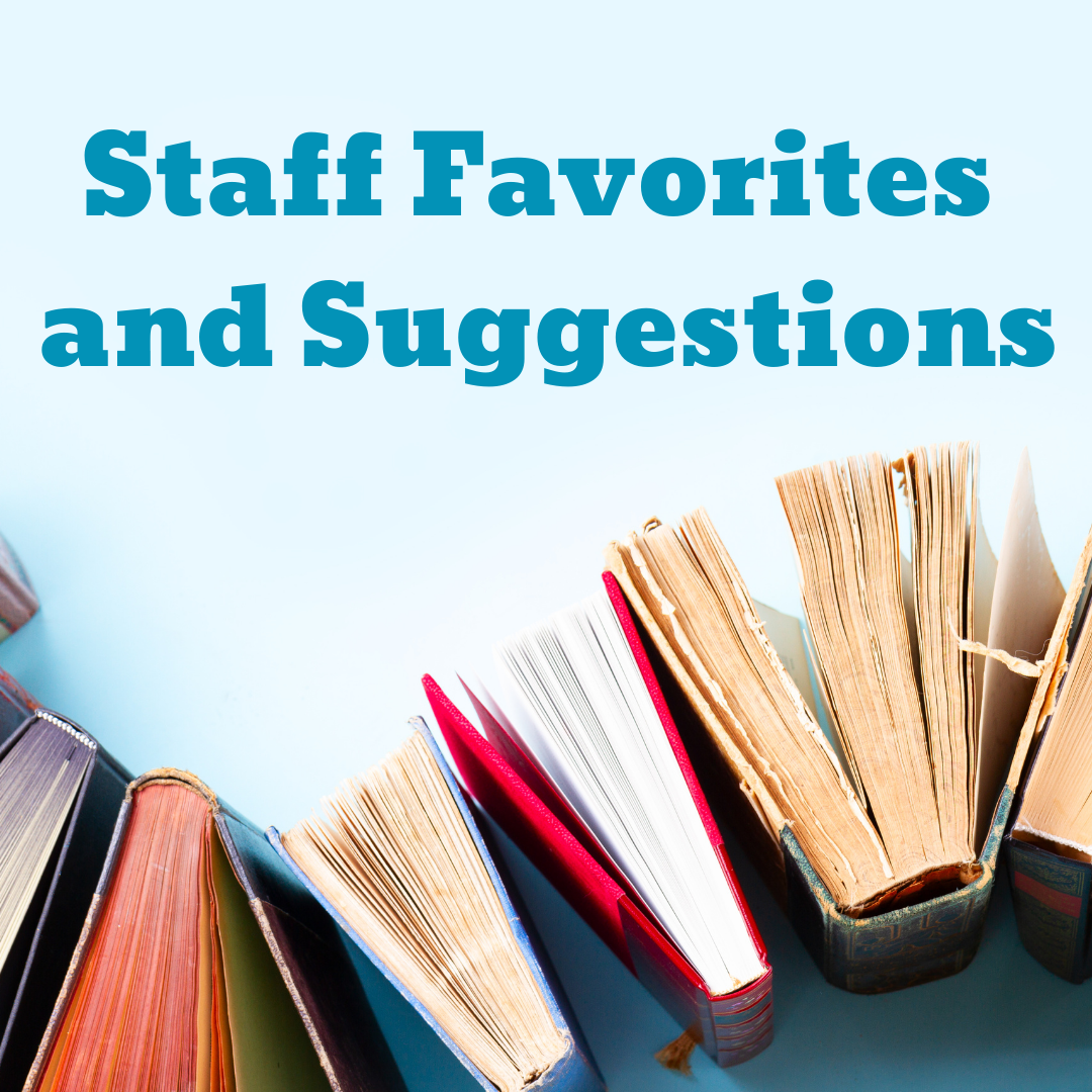 Staff Favorites and Suggestions